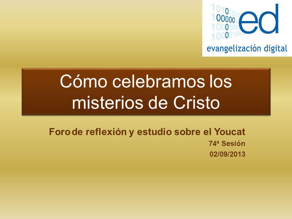 Cómo celebramos los misterios de Cristo