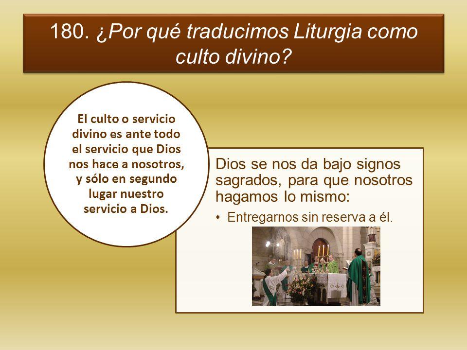 180. ¿Por qué traducimos Liturgia como culto divino