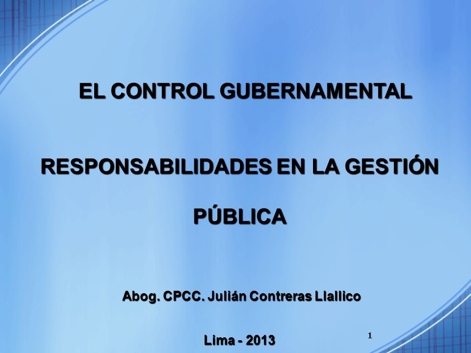 EL CONTROL GUBERNAMENTAL RESPONSABILIDADES EN LA GESTIÓN