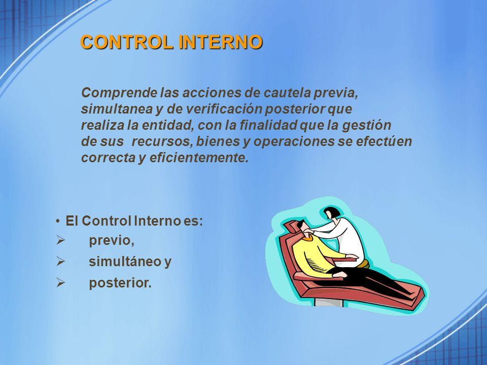 CONTROL INTERNO Comprende las acciones de cautela previa,