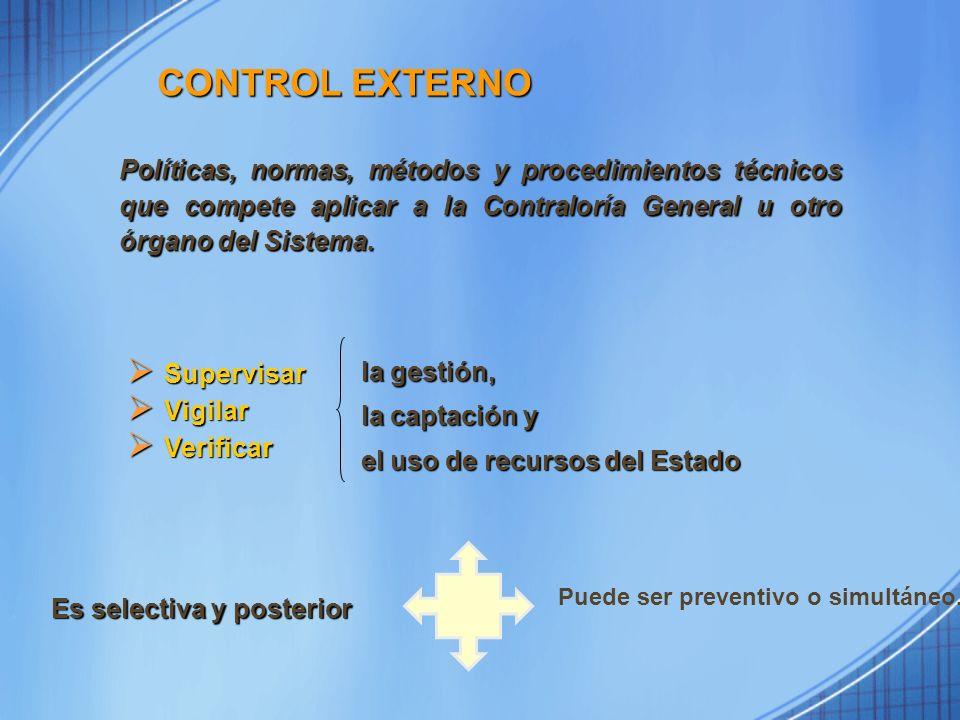CONTROL EXTERNO Políticas, normas, métodos y procedimientos técnicos que compete aplicar a la Contraloría General u otro órgano del Sistema.