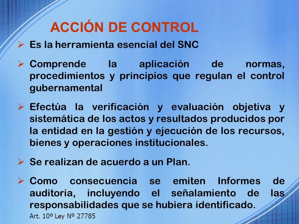 ACCIÓN DE CONTROL Es la herramienta esencial del SNC