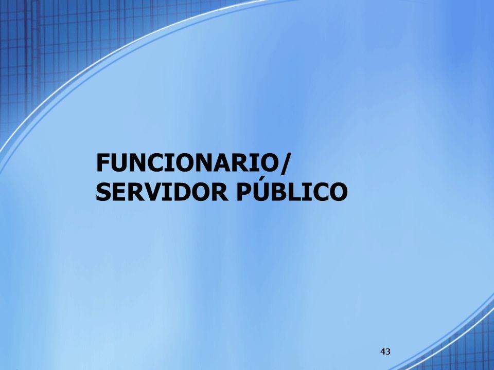 FUNCIONARIO/ SERVIDOR PÚBLICO