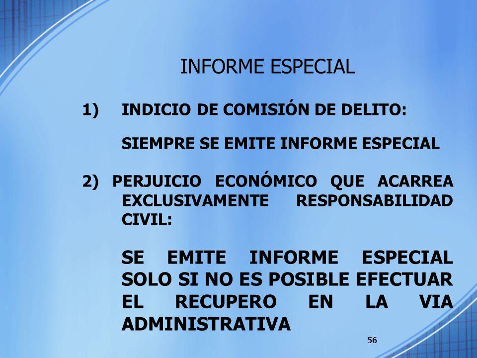 INFORME ESPECIAL 1) INDICIO DE COMISIÓN DE DELITO: SIEMPRE SE EMITE INFORME ESPECIAL.