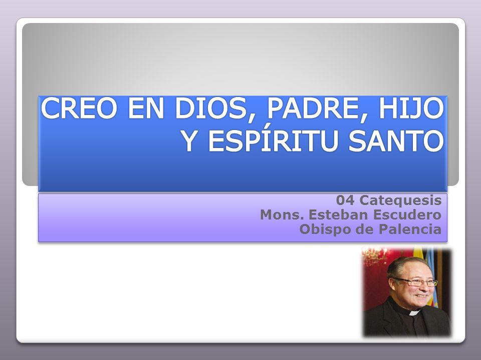 CREO EN DIOS, PADRE, HIJO Y ESPÍRITU SANTO