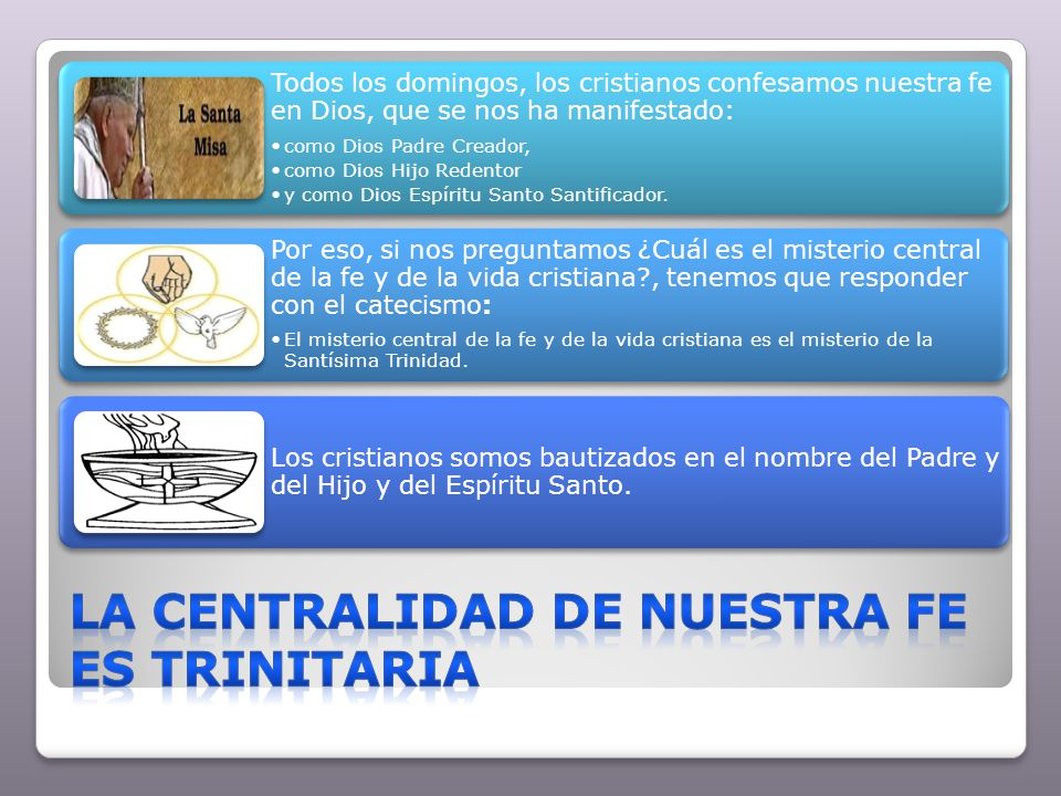 La centralidad de nuestra fe es trinitaria