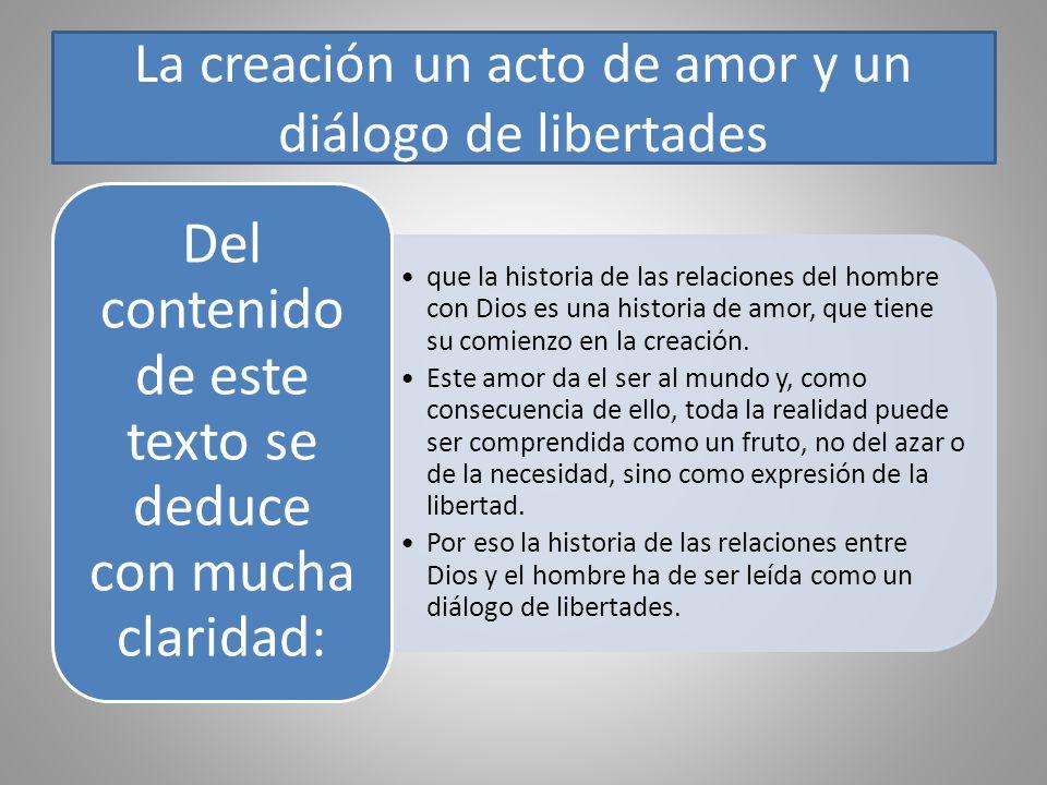 La creación un acto de amor y un diálogo de libertades