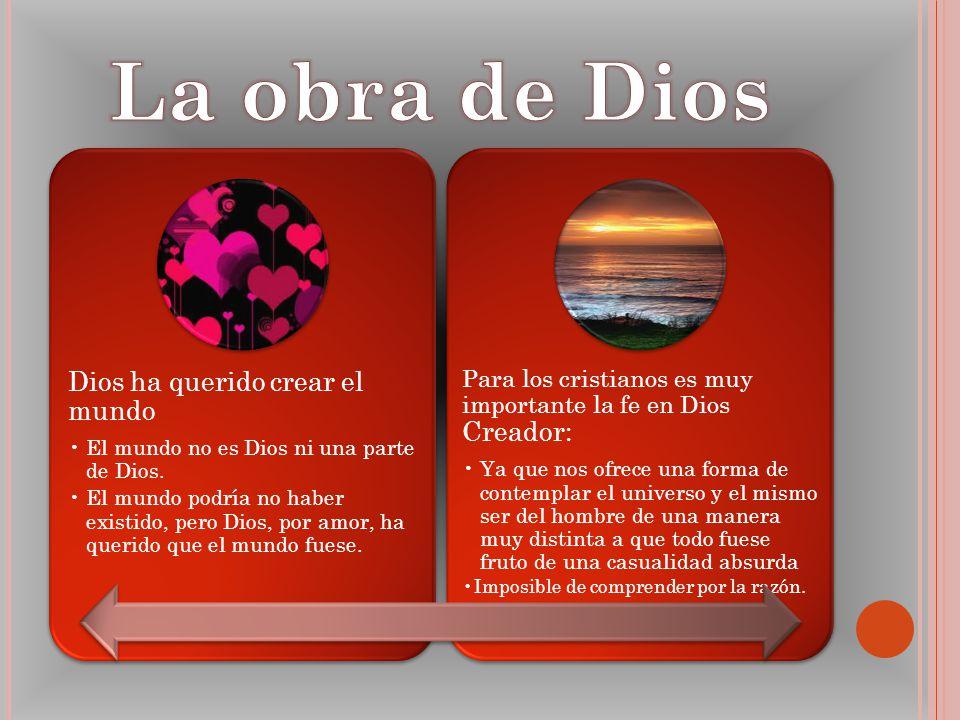 La obra de Dios Dios ha querido crear el mundo