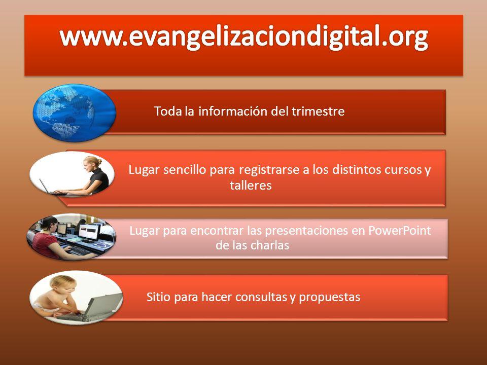 www.evangelizaciondigital.org Toda la información del trimestre