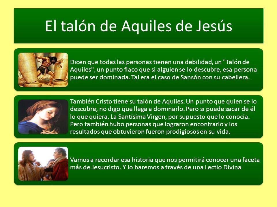 El talón de Aquiles de Jesús