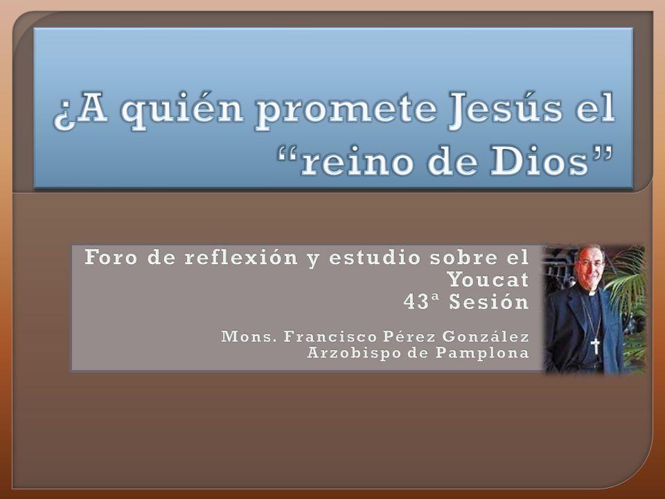 ¿A quién promete Jesús el reino de Dios