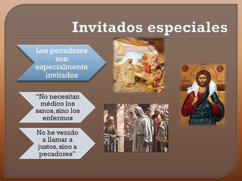 Invitados especiales Los pecadores son especialmente invitados