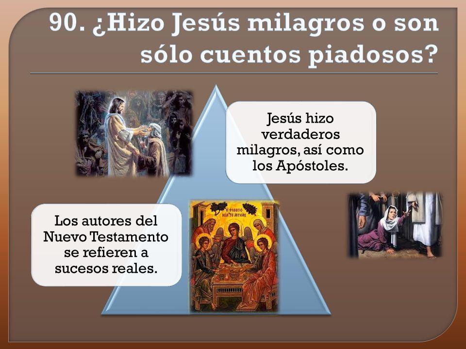 90. ¿Hizo Jesús milagros o son sólo cuentos piadosos
