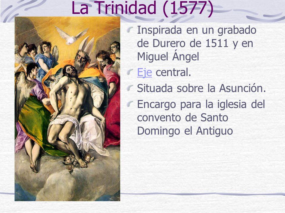 La Trinidad (1577)Inspirada en un grabado de Durero de 1511 y en Miguel Ángel. Eje central. Situada sobre la Asunción.