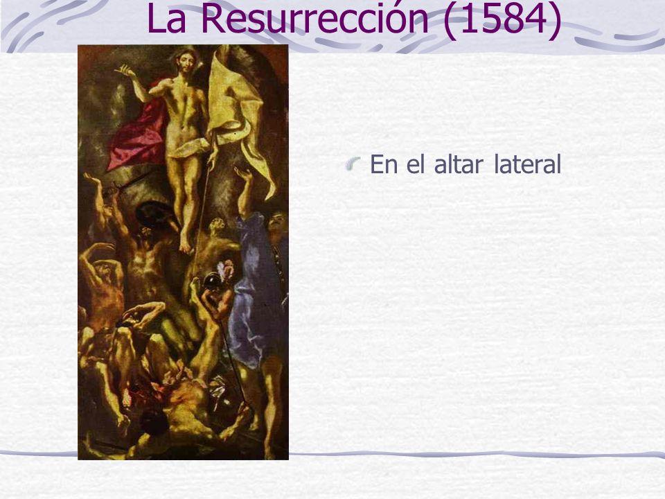La Resurrección (1584) En el altar lateral