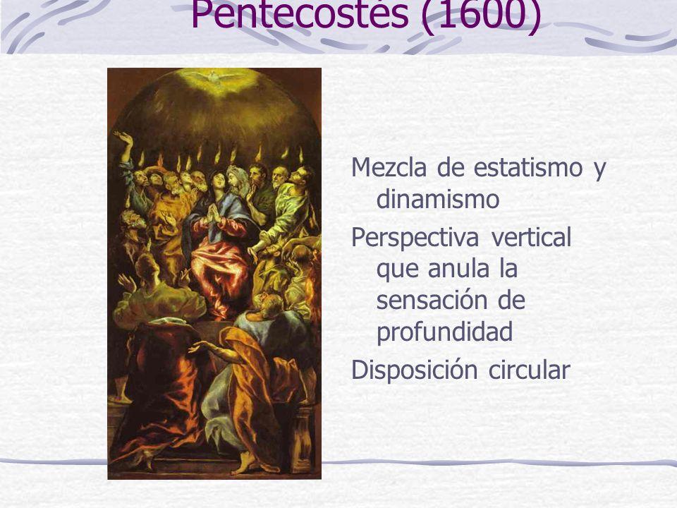 Pentecostés (1600) Mezcla de estatismo y dinamismo