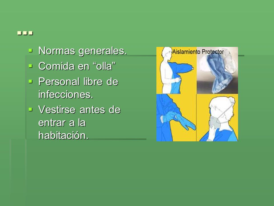 … Normas generales. Comida en olla Personal libre de infecciones.