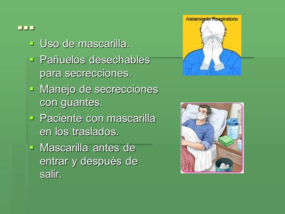 … Uso de mascarilla. Pañuelos desechables para secrecciones.