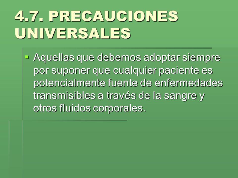 4.7. PRECAUCIONES UNIVERSALES