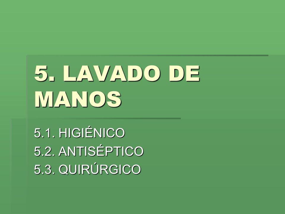 5.1. HIGIÉNICO 5.2. ANTISÉPTICO 5.3. QUIRÚRGICO