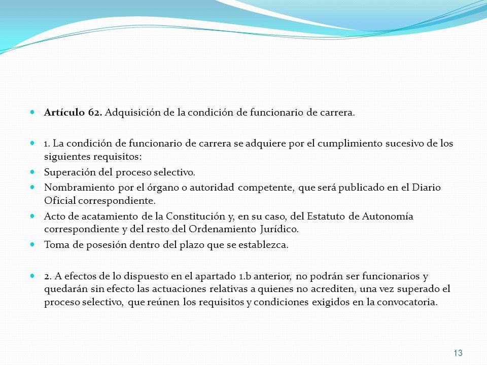 Artículo 62. Adquisición de la condición de funcionario de carrera.