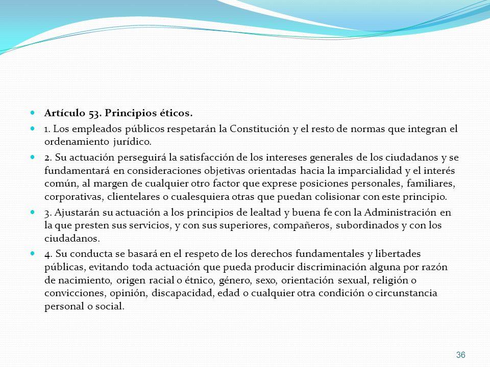 Artículo 53. Principios éticos.