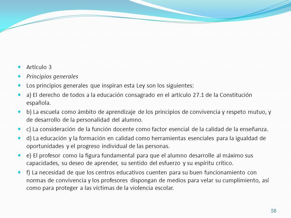 Artículo 3 Principios generales. Los principios generales que inspiran esta Ley son los siguientes: