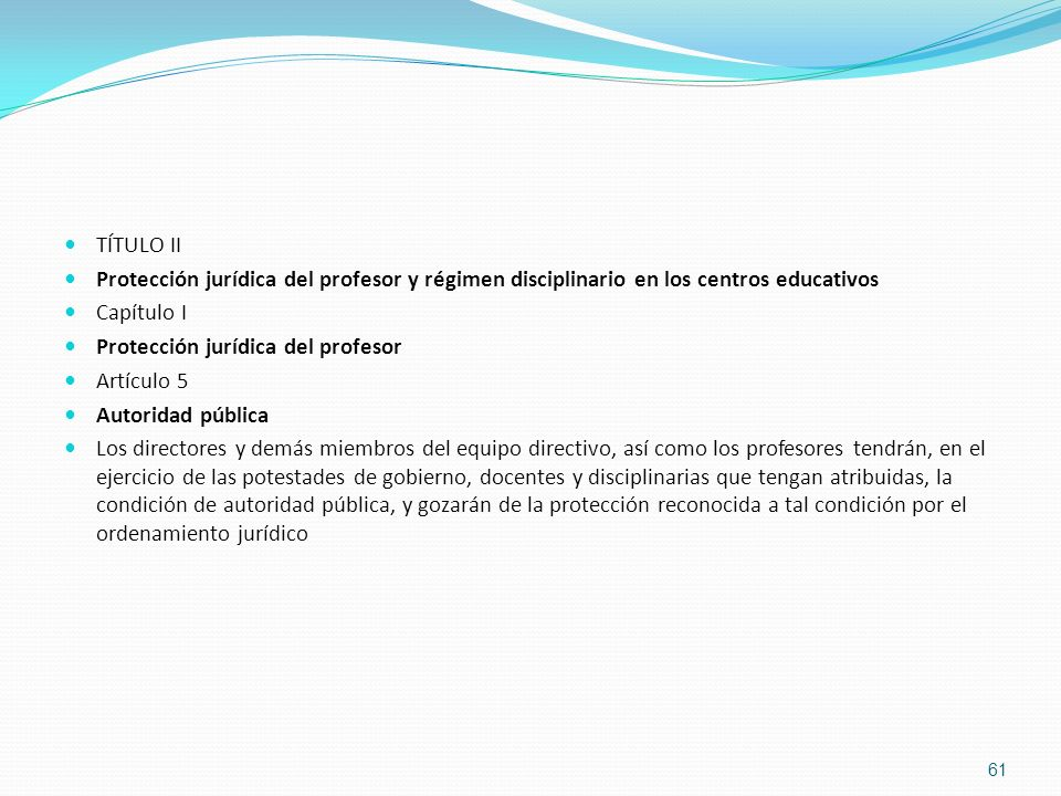 TÍTULO II Protección jurídica del profesor y régimen disciplinario en los centros educativos. Capítulo I.