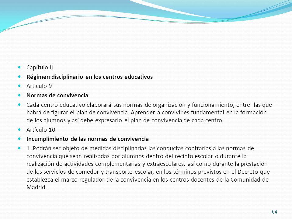 Capítulo II Régimen disciplinario en los centros educativos. Artículo 9. Normas de convivencia.