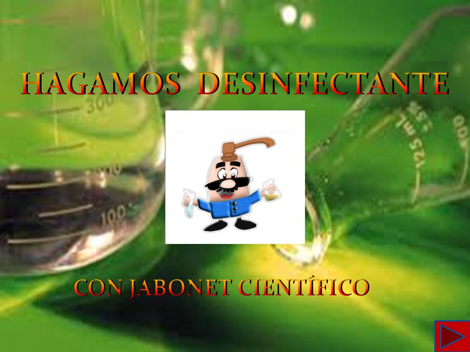 HAGAMOS DESINFECTANTE CON JABONET CIENTÍFICO