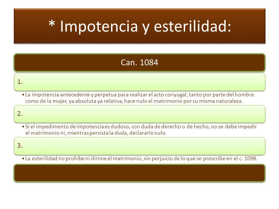 * Impotencia y esterilidad: