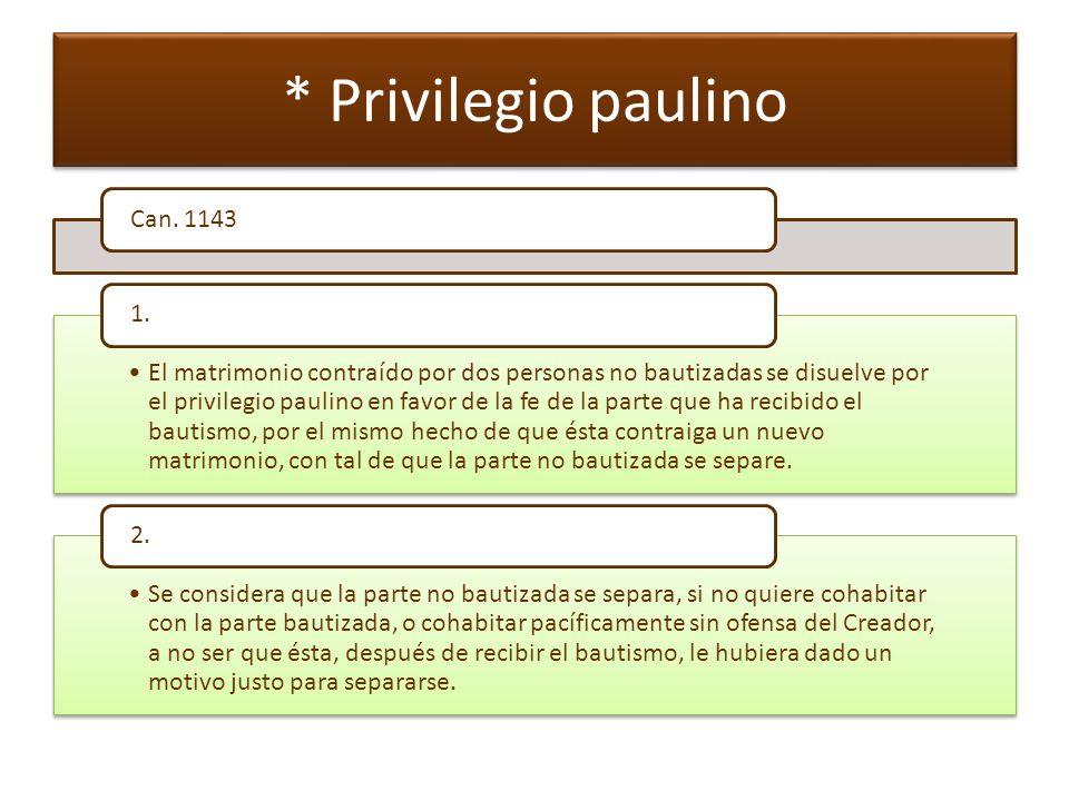 * Privilegio paulino Can. 1143 1.