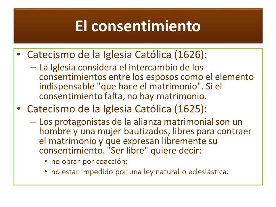 El consentimiento Catecismo de la Iglesia Católica (1626):