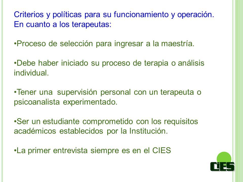 Criterios y políticas para su funcionamiento y operación.