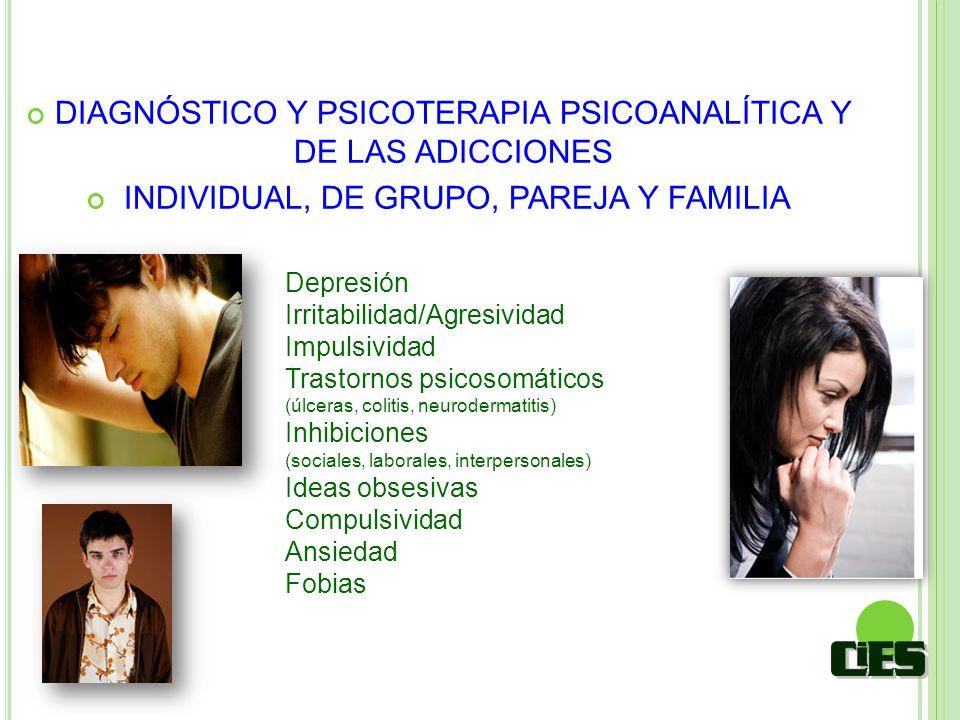 DIAGNÓSTICO Y PSICOTERAPIA PSICOANALÍTICA Y DE LAS ADICCIONES