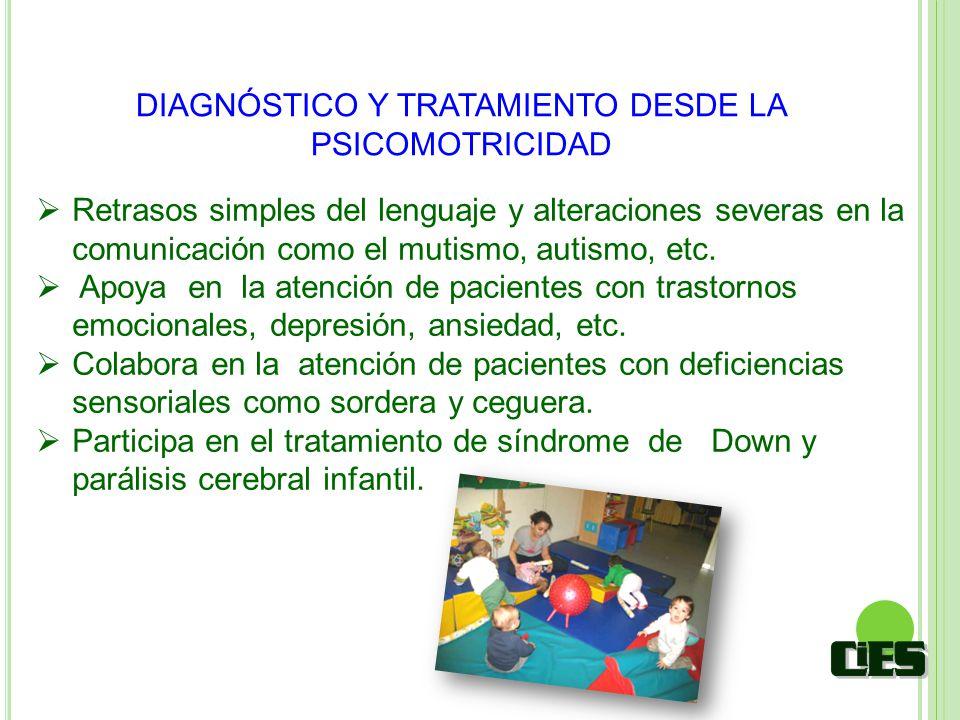 DIAGNÓSTICO Y TRATAMIENTO DESDE LA PSICOMOTRICIDAD