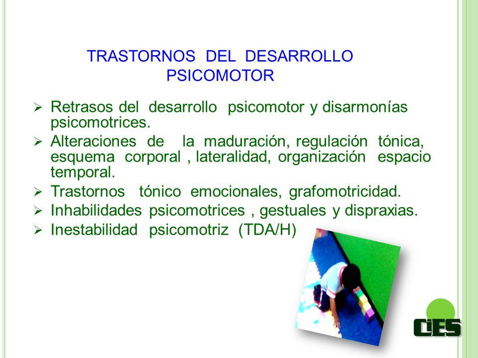 TRASTORNOS DEL DESARROLLO PSICOMOTOR