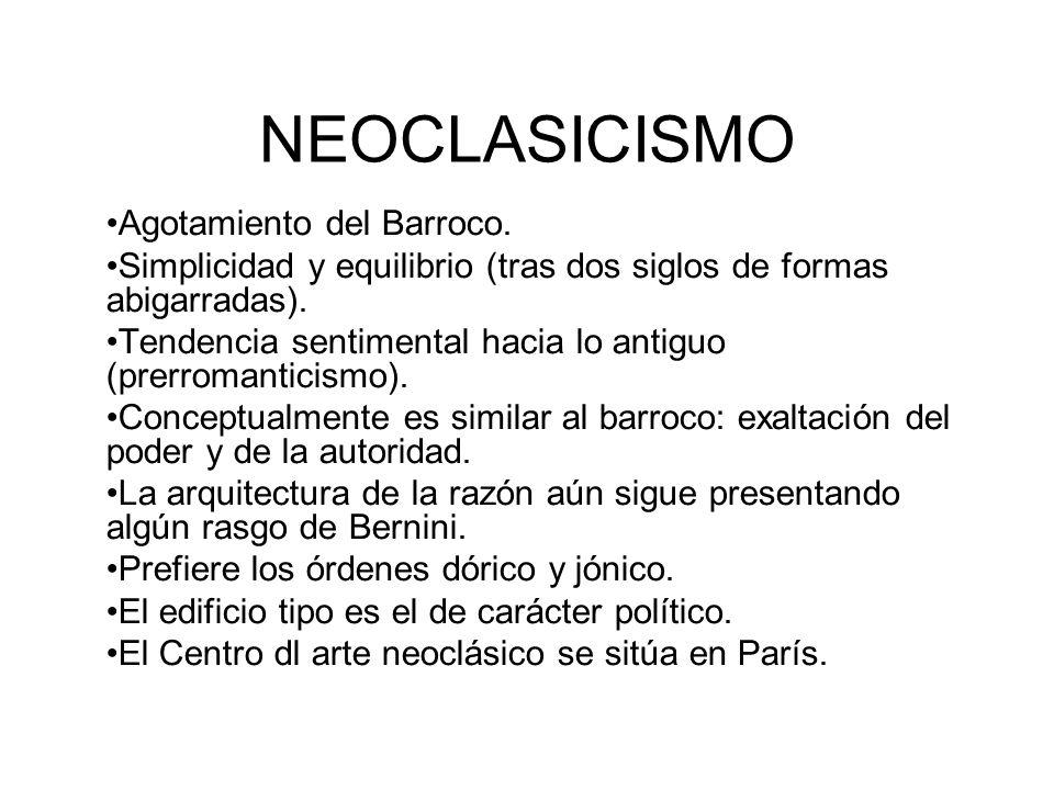 NEOCLASICISMO Agotamiento del Barroco.