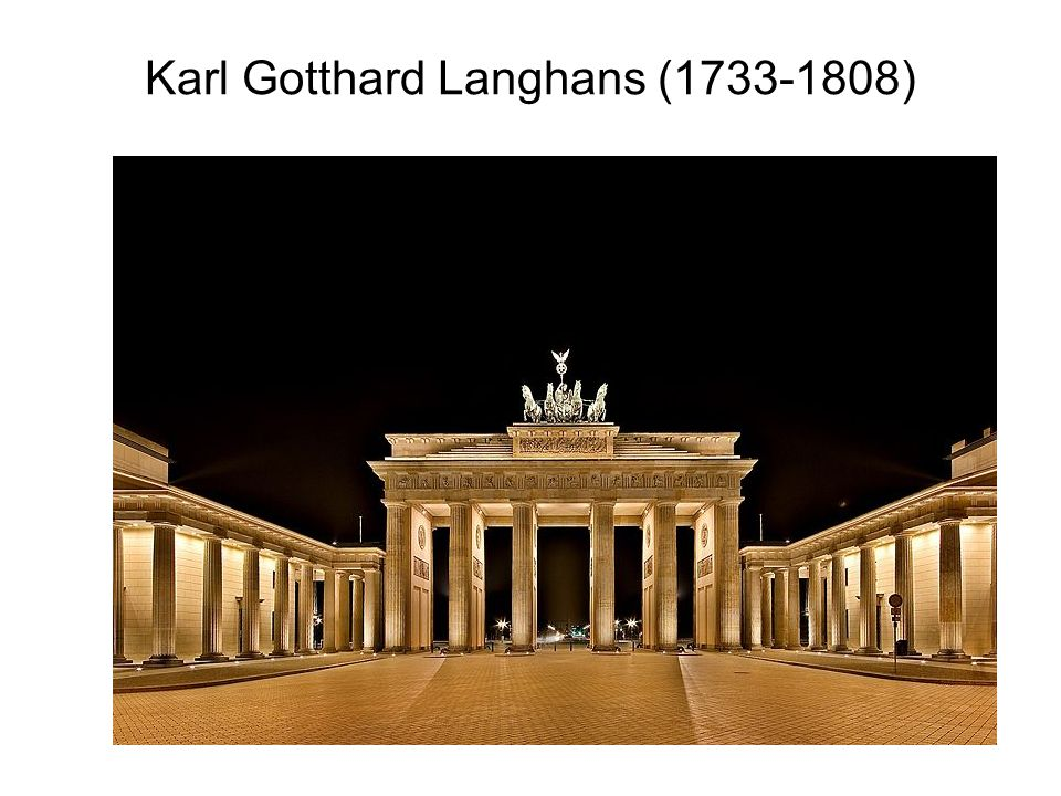 Karl Gotthard Langhans (1733-1808)