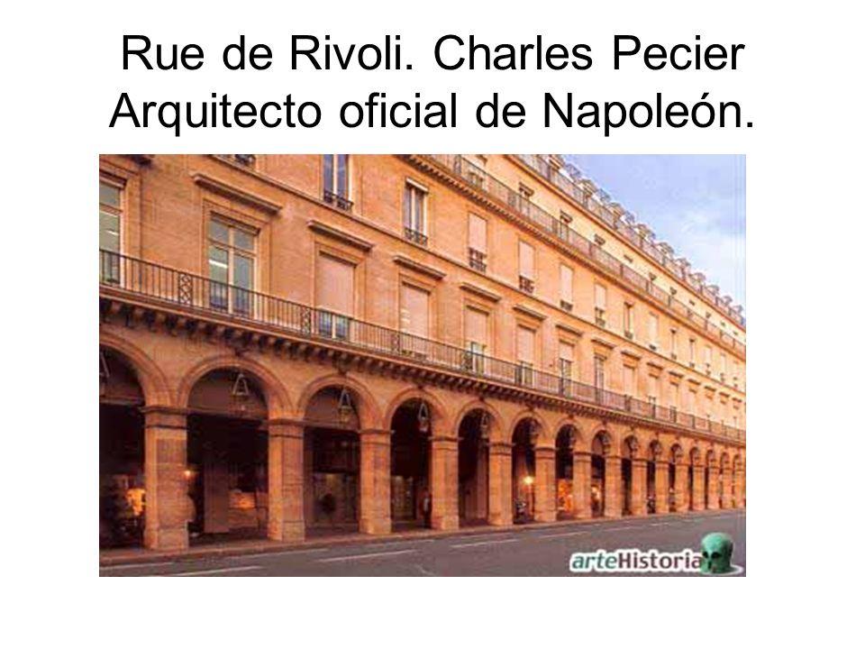 Rue de Rivoli. Charles Pecier Arquitecto oficial de Napoleón.
