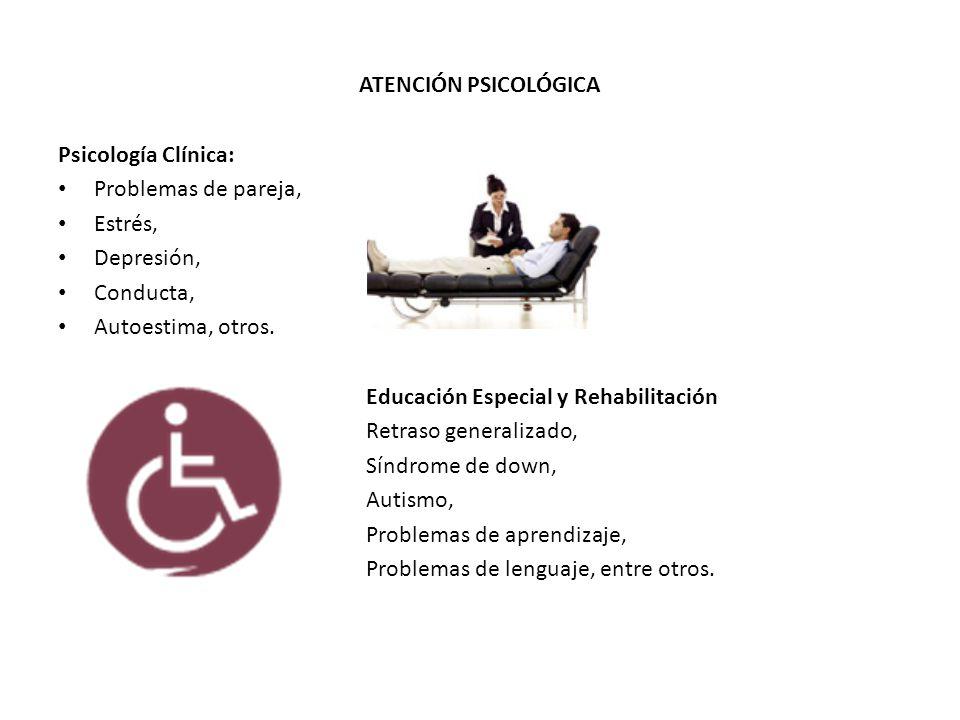 ATENCIÓN PSICOLÓGICA Psicología Clínica: Problemas de pareja, Estrés, Depresión, Conducta, Autoestima, otros.