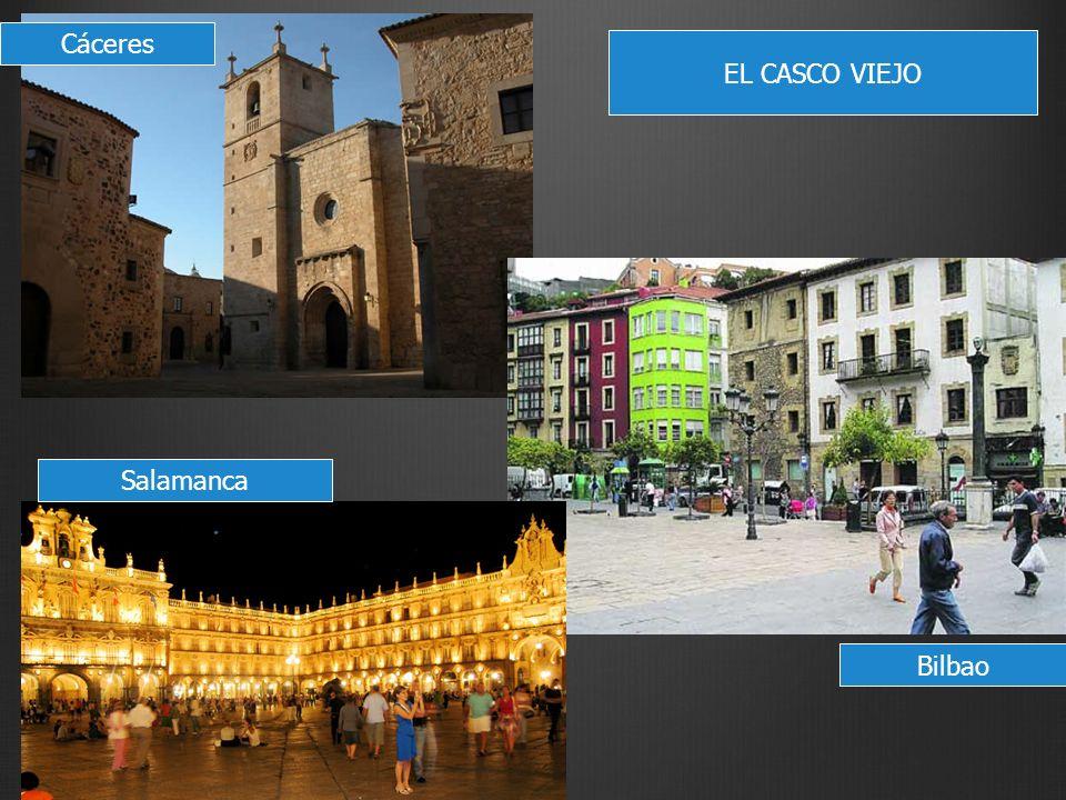 Cáceres EL CASCO VIEJO Salamanca Bilbao