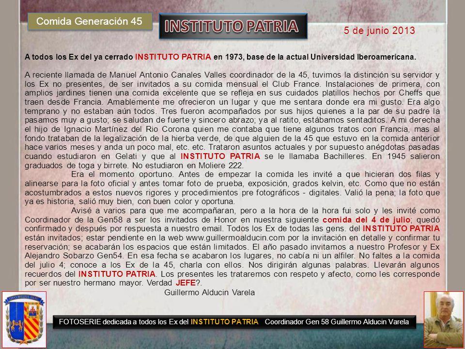 INSTITUTO PATRIA Comida Generación 45 5 de junio 2013