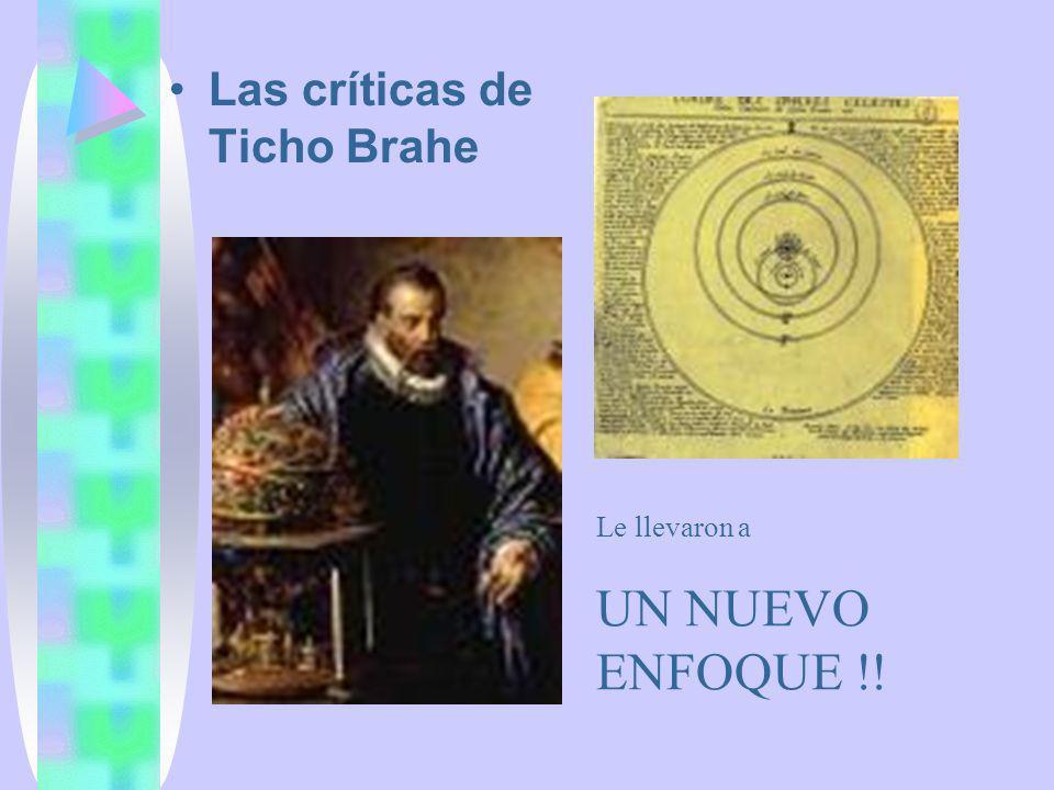 UN NUEVO ENFOQUE !! Las críticas de Ticho Brahe Le llevaron a