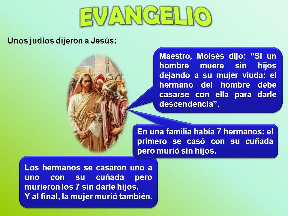 EVANGELIO Unos judíos dijeron a Jesús: