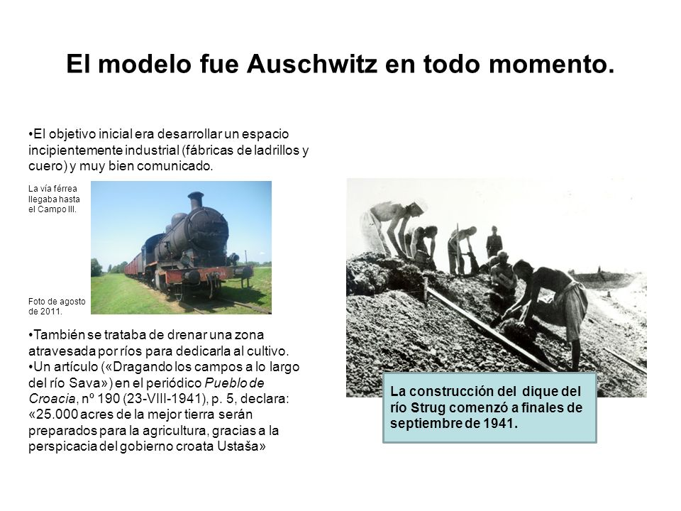 El modelo fue Auschwitz en todo momento.