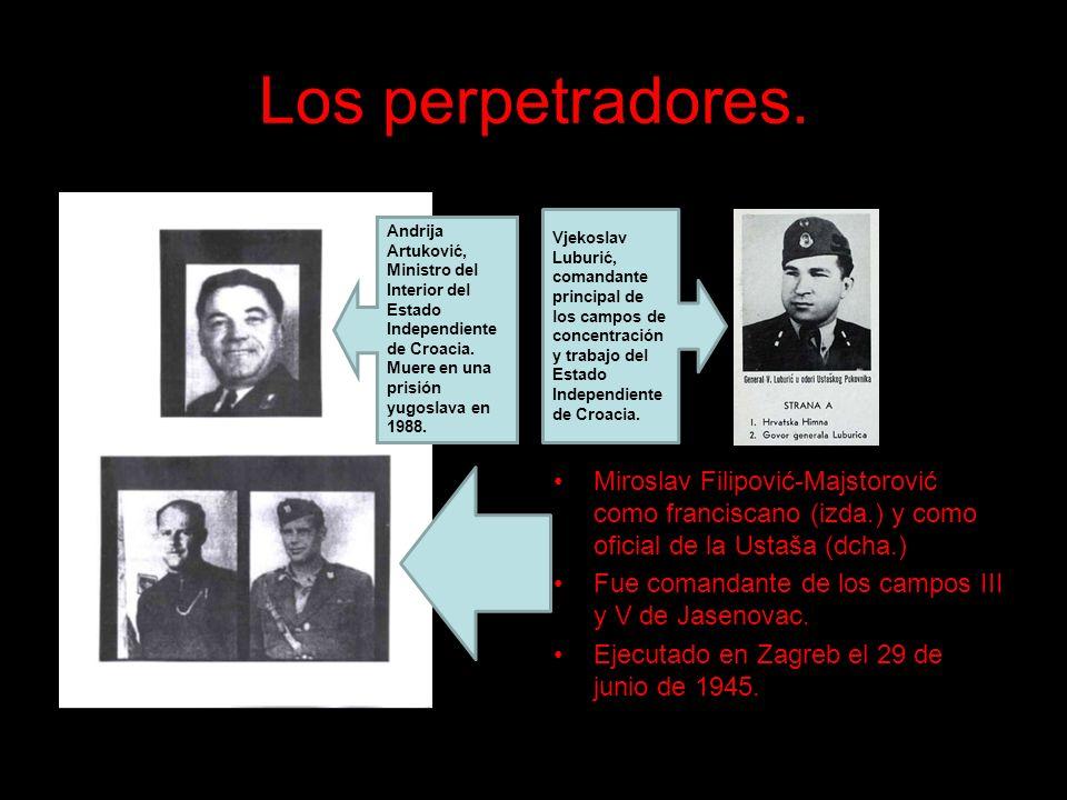 Los perpetradores. Vjekoslav Luburić, comandante principal de los campos de concentración y trabajo del Estado Independiente de Croacia.