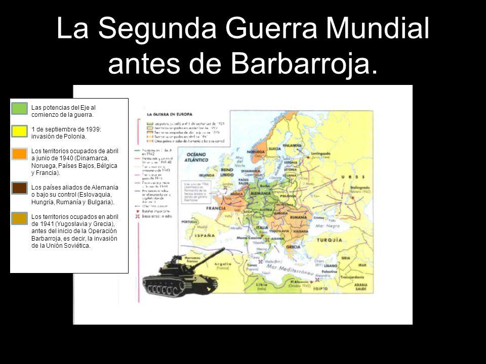 La Segunda Guerra Mundial antes de Barbarroja.