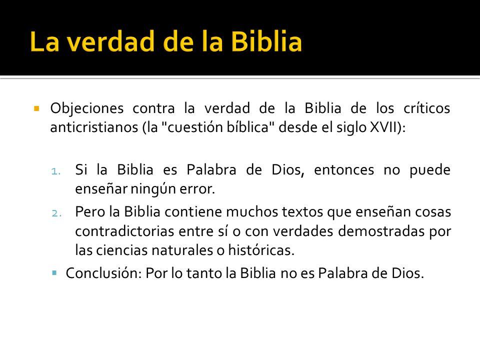 La verdad de la Biblia Objeciones contra la verdad de la Biblia de los críticos anticristianos (la cuestión bíblica desde el siglo XVII):