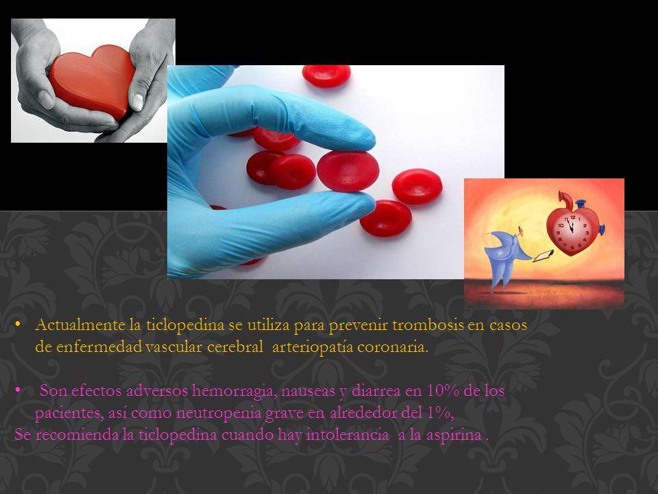 Actualmente la ticlopedina se utiliza para prevenir trombosis en casos de enfermedad vascular cerebral arteriopatía coronaria.